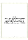 """Đề tài """"Hoàn thiện tổ chức Marketing kinh doanh hàng NK các trang thiết bị chuyên ngành công an tại công ty TNHH phát triển công nghệ ( CFTD )"""""""