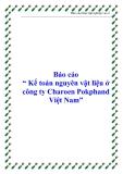 """Báo cáo """" Kế toán nguyên vật liệu ở công ty Charoen Pokphand Việt Nam"""""""
