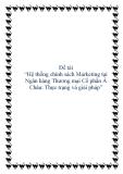 Luận văn tốt nghiệp: Hệ thống chính sách Marketing tại Ngân hàng Thương mại Cổ phần Á Châu - Thực trạng và giải pháp
