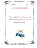 """Đề tài """" Hoàn thiện kế toán nghiệp vụ thuế GTGT tại Công ty CP ĐTPT Nhà và Đô thị Bắc Giang """""""