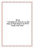 """Đề tài """" Giải pháp mở rộng cho vay tiêu dùng tại Ngân hàng No & PTNT huyện Cẩm Thuỷ"""""""