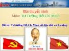 Bài thuyết trình môn Tư Tưởng Hồ Chí Minh: Tư tưởng Hồ Chí Minh về đạo đức cách mạng