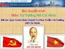 """Bài thuyết trình """"Quá Trình Hình Thành Và Phát Triển Tư Tưởng Hồ Chí Minh"""""""