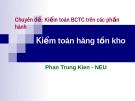 Chuyên đề: Kiểm toán BCTC trên các phần hành  - kiểm toán hàng tồn kho