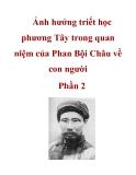 Ảnh hưởng triết học phương Tây trong quan niệm của Phan Bội Châu về con người