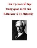 Giá trị của triết học trong quan niệm của B.Rátxen và M.Mítgơlây