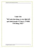 """Luận văn: """"Kế toán bán hàng và xác định kết quả kinh doanh ở Công ty TNHH TM Hùng Tiến """""""