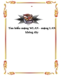 Tìm hiểu mạng WLAN - mạng LAN không dây