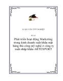 Báo cáo: Phát triển hoạt động Marketing trong kinh doanh xuất khẩu mặt hàng thủ công mỹ nghệ ở công ty xuất nhập khẩu ARTEXPORT
