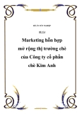 Đề tài: Marketing hỗn hợp mở rộng thị trường chè của Công ty cổ phần chè Kim Anh