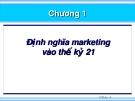 Chương 1: Định nghĩa marketing vào thế kỷ 21