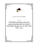 """Luận văn """" xuất khẩu mặt hàng nông sản sang thị trường khu vực châu Á Thái Bình Dương của cty KD XNK Việt - Lào """""""