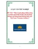 Đề tài: Một số giải pháp nhằm nâng cao hiệu quả kinh doanh vận tải hàng không của hãng hàng không Quốc gia Việt Nam (Vietnam Airlines)
