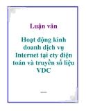 Luận văn: Hoạt động kinh doanh dịch vụ Internet tại cty điện toán và truyền số liệu VDC