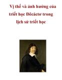 Vị thế và ảnh hưởng của triết học Đêcáctơ trong lịch sử triết học
