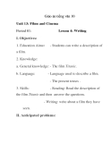 Giáo án tiếng anh lớp 10: Unit 13: Films and Cinema Period 81: I. Objectives: 1. Education Aims: a