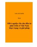 Đề tài: ODA nguồn vốn cho đầu tư phát triển ở Việt Nam - thực trạng và giải pháp