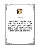 TÀI LIỆU TẬP HUẤN GIÁO VIÊN THỰC HIỆN DẠY HỌC VÀ KIỂM TRA ĐÁNH GIÁ THEO CHUẨN KIẾN THỨC, KĨ NĂNG CỦA CHƯƠNG TRÌNH GDPT MÔN VẬT LÍ CẤP TRUNG HỌC PHỔ THÔNG