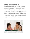 Cách dạy Tiếng Anh ở nhà cho trẻ