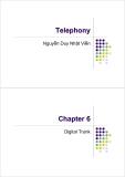 Telephony NguyBài giảng : Kỹ thuật điện thoại - Digital trunk