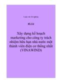 Báo cáo: Xây dựng kế hoạch marketing cho công ty trách nhiệm hữu hạn nhà nước một thành viên điện cơ thống nhất (Vinawin)