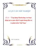"""Luận văn: """"Ứng dụng Marketing vào hoạt động tại sở giao dịch I ngân hàng đầu tư và phát triển Việt Nam """""""