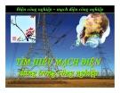 Bài giảng Điện công nghiệp – Tìm hiểu mạch điện trong công nghiệp