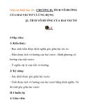 Giáo án hình học 10: TÍCH VÔ HƯỚNG CỦA HAI VECTƠ VÀ ỨNG DỤNG