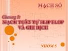 Bài giảng : Mạch tuần tự Flip Flop và ghi dịch part 1