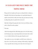 9 CÁCH GIÚP TRẺ PHÁT TRIỂN TRÍ THÔNG MINH