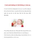 Cách nuôi dưỡng trẻ khi không có sữa mẹ
