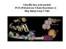 Chuyển hóa acid Nucleid PCR và ứng dụng trong y học