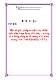 """Đề tài """"Một số giải pháp marketing nhằm thúc đẩy hoạt động tiêu thụ xi măng của Tổng công ty xi măng Việt Nam trong tiến trình hội nhập AFTA"""""""