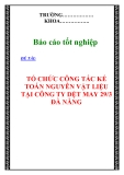 """CHUYÊN ĐỀ TỐT NGHIỆP: """"TỔ CHỨC CÔNG TÁC KẾ TOÁN NGUYÊN VẬT LIỆU TẠI CÔNG TY DỆT MAY 29/3 ĐÀ NẴNG"""""""