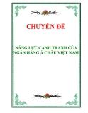"""Đề tài """" NĂNG LỰC CẠNH TRANH CỦA NGÂN HÀNG Á CHÂU VIỆT NAM """""""