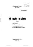 Giáo trình Kỹ thuật thi công (Tập 1) - TS. Đỗ Đình Đức (chủ biên) - NXB Xây dựng