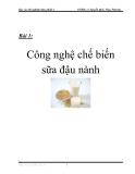 Báo cáo thí nghiệm thực phẩm 2 -  Bài 1:  Công nghệ chế biến sữa đậu nành