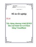 Đồ án tốt nghiệp: Xây dựng chương trình QLKS theo mô hình ServerClient bằng VisualBasic