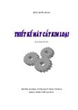 GIÁO TRÌNH THIẾT KẾ MÁY CẮT KIM LOẠI - CHƯƠNG 1 NHỮNG VẤN ĐỀ CHUNG VỀ THIẾT KẾ MÁY CẮT KIM LOẠI