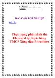 Báo cáo tốt nghiệp:Thực trạng phát hành thẻ Flexicard tại Ngân hàng TMCP Xăng dầu Petrolimex