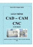 GIÁO TRÌNH CAD – CAM CNC CĂN BẢN - CHƯƠNG 1 TỔNG QUAN VỀ CÔNG NGHỆ CAD/CAM - CNC