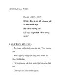 """Giáo án mầm non chương trình đổi mới: Rèn luyện kỹ năng ca hát và múa minh họa Bài """"Hoa trường em"""" Kết hợp : Nghe hát """"Hoa trong vườn"""""""