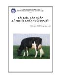 Tài liệu tập huấn kỹ thuật chăn nuôi bò sữa - ThS Vương Ngọc Long