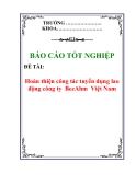 Báo cáo tốt nghiệp: Hoàn thiện công tác tuyển dụng lao động công ty  BeeAhm  Việt Nam