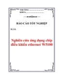 Báo cáo tốt nghiệp: Nghiên cứu ứng dụng chíp điều khiển ethernet W5100