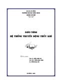 Giáo trình hệ thống truyền động thủy khí - Phần 1 Hệ thống thủy lực - Chương 1