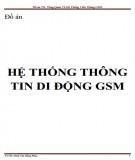 Đồ án: Tổng quan về Hệ thống thông tin di động GSM