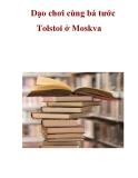 Dạo chơi cùng bá tước Tolstoi ở Moskva