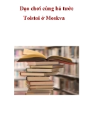 Dạo chơi cùng bá tước Tolstoi ở Moskva _1