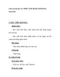 Giáo án tin học 9 - CHỚP ẢNH DESKTOP BẰNG SNAGIT